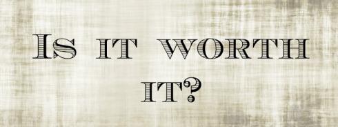 isitworthit